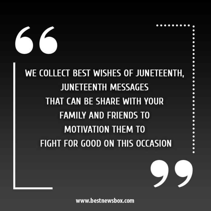 Juneteenth Messages, wishes, quotes,